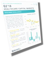 Thought Leaders: Just Released - Q2' 18 Healthcare Capital Markets Update
