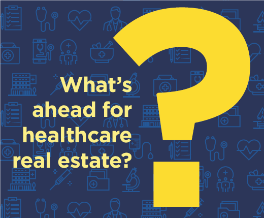 Cover Story Whats Ahead For Healthcare Real Estate