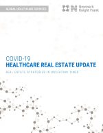 Thought Leaders: NKF Global Healthcare Services - COVID-19 Healthcare Real Estate Update