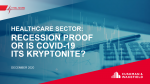Thought Leaders: Healthcare Sector: Recession-Proof Or Is Covid-19 Healthcare's Kryptonite?