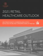 Thought Leaders: New Data - Why Private Equity, Commercial Real Estate, Retail Healthcare and Consumers Agree on 'Medtail' for 2021 (Tether Associates)